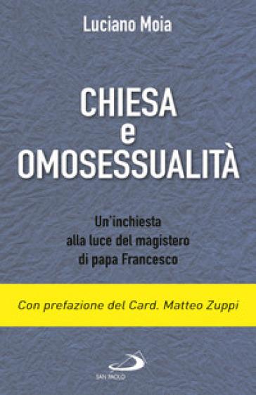 Chiesa e omosessualità. Un'inchiesta alla luce del magistero di papa Francesco - Luciano Moia |