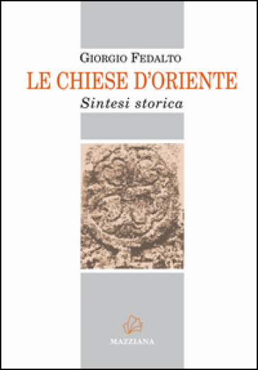 Le Chiese d'Oriente. Sintesi storica - Giorgio Fedalto   Kritjur.org
