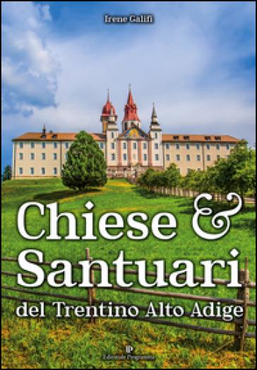 Chiese e santuari del Trentino Alto Adige - Irene Galifi |