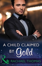 A Child Claimed By Gold (Mills & Boon Modern) (One Night With Consequences, Book 27)