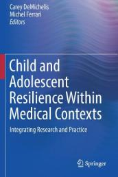Child and Adolescent Resilience Within Medical Contexts
