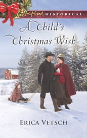 A Child s Christmas Wish (Mills & Boon Love Inspired Historical)