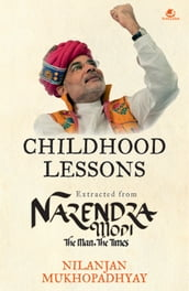 Childhood Lessons : Extracted from Narendra Modi The Man The Times