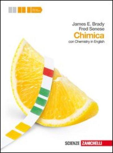 Chimica. Con Chemistry in english. Volume unico. Per le Scuole superiori. Con espansione online - James E. Brady  