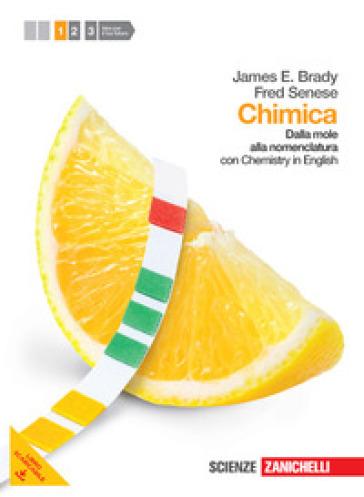 Chimica. Con Chemistry in english. Per le scuole superiori. Con espansione online. 1: Dalla mole alla nomenclatura - James E. Brady |