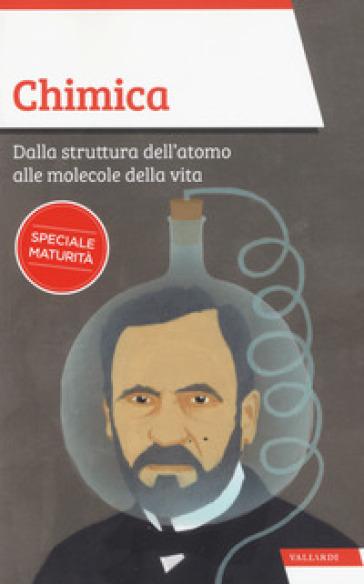 Chimica. Dalla struttura dell'atomo alle molecole della vita - Sandro Cacchi |