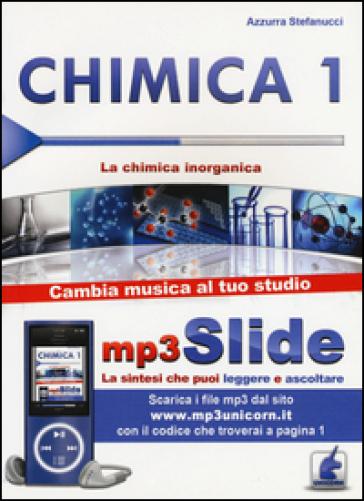 Chimica. Riassunto da leggere e ascoltare. Con file MP3. 1: La chimica inorganica - Azzurra Stefanucci |