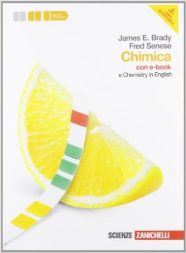 Chimica. Volume unico. Con Chemistry in English. Per le Scuole superiori. Con DVD-ROM - James E. Brady |