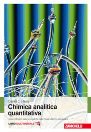 Chimica analitica quantitativa. Con e-book - Daniel C. Harris   Rochesterscifianimecon.com