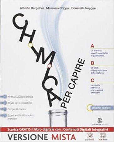 Chimica per capire. Vol. unico. Per i Licei e gli Ist. magistrali. Con espansione online - Alberto Bargellini |