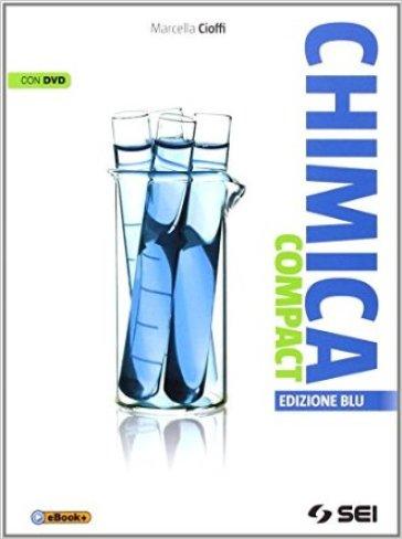 Chimica compact. Ediz. blu. Per le Scuole superiori. Con DVD - Marcella Cioffi |