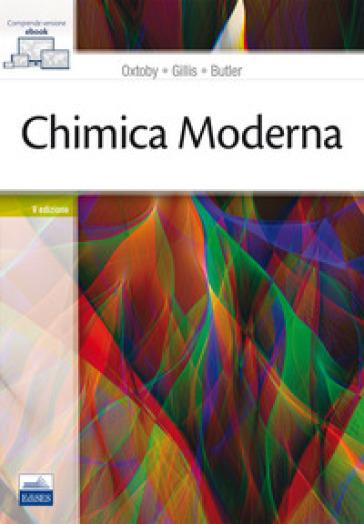 Chimica moderna. Con Contenuto digitale (fornito elettronicamente) - David W. Oxtoby pdf epub