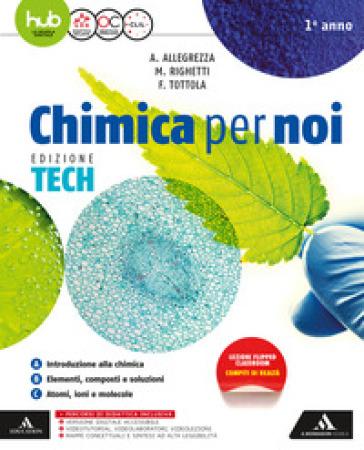 Chimica per noi. Ediz. tech. Per gli Ist. tecnici e professionali. Con e-book. Con espansione online. 1. - Fabio Tottola |