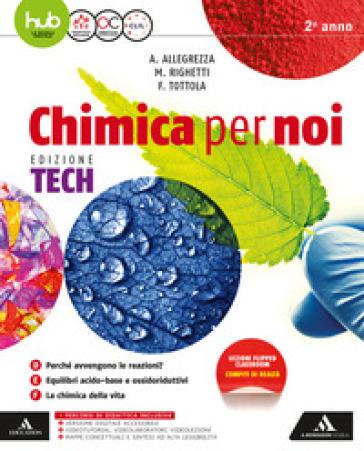 Chimica per noi. Ediz. tech. Per gli Ist. tecnici e professionali. Con e-book. Con espansione online. 2. - Fabio Tottola  