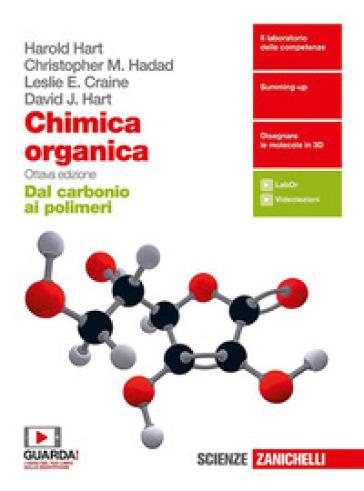 Chimica organica. Dal carbonio ai polimeri. Per le Scuole superiori. Con e-book. Con espansione online - Harold Hart   Rochesterscifianimecon.com