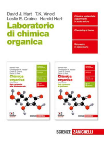 Chimica organica. Laboratorio di chimica organica. Per le Scuole superiori - Harold Hart |