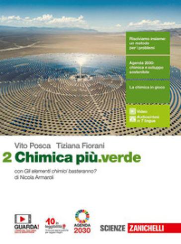 Chimica più.verde. Per le Scuole superiori. Con e-book. Con espansione online. 2. - Vito Posca |