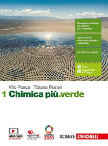 Chimica più.verde. Per le Scuole superiori. Con e-book. Con espansione online. 1. - Vito Posca | Kritjur.org