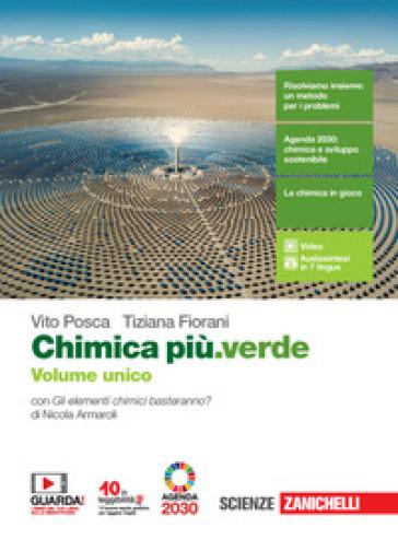 Chimica più.verde. Volume unico. Per le Scuole superiori. Con e-book. Con espansione online - Vito Posca |