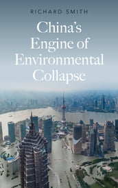 China s Engine of Environmental Collapse