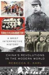 China s Revolutions in the Modern World