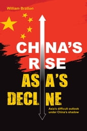 China s Rise, Asia s Decline