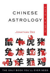 Chinese Astrology, Plain & Simple