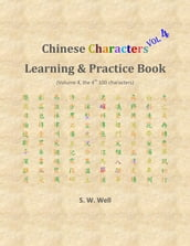 Chinese Characters Learning & Practice Book, Volume 4