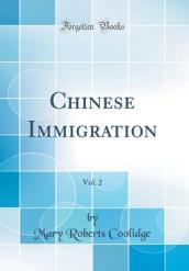 Chinese Immigration, Vol. 2 (Classic Reprint)