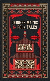 Chinese Myths and Folk Tales (Barnes & Noble Collectible Editions)