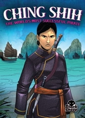 Ching Shih: The World s Most Successful Pirate
