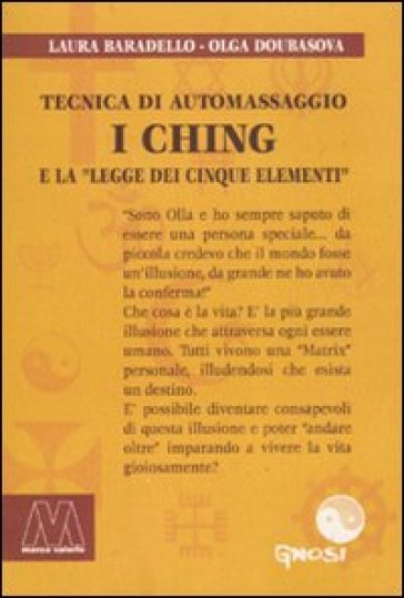 I Ching. Tecnica di automassaggio e la legge dei cinque elementi. Con DVD - Laura Baradello  