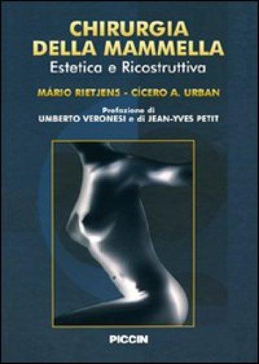 Chirurgia della mammella. Estetica e ricostruzione. Ediz. italiana e spagnola - Cicero A. Urban pdf epub