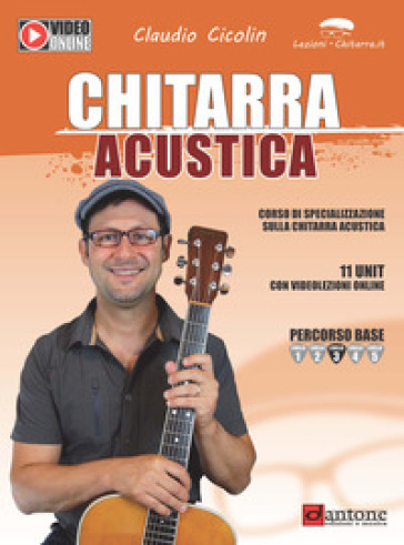Chitarra acustica. Corso di specializzazione sulla chitarra acustica - Claudio Cicolin | Thecosgala.com