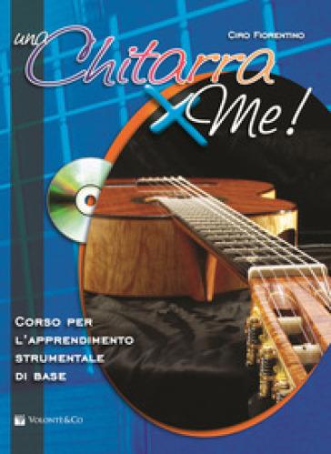 Chitarra x me! Con CD Audio (Una) - Ciro Fiorentino |
