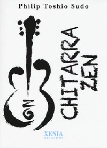 Chitarra zen - Philip Toshio Sudo | Jonathanterrington.com
