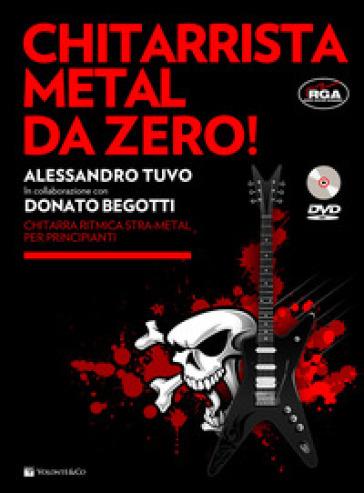Chitarrista metal da zero! Con DVD - Alessandro Tuvo  