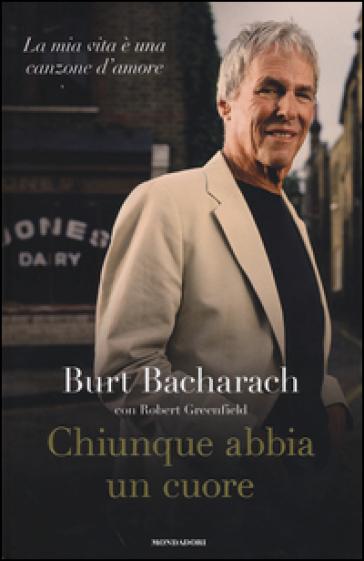 Chiunque abbia un cuore. La mia vita è una canzone d'amore - Bacharach Burt |