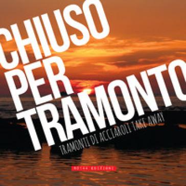 Chiuso per tramonto. Tramonti di Acciaroli take away - Paolo Baron |