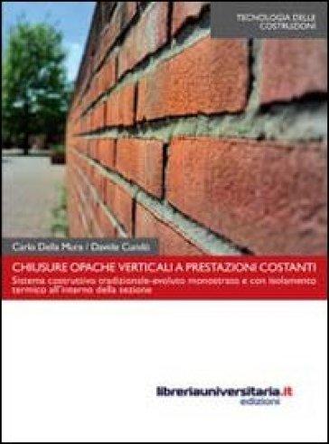 Chiusure opache verticali a prestazioni costanti - Carlo Della Mura | Thecosgala.com