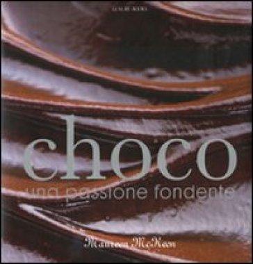 Choco. Una passione fondente - Maureen McKeon | Ericsfund.org