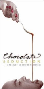 Chocolate seduction. A tribute to Andrea Bianchini