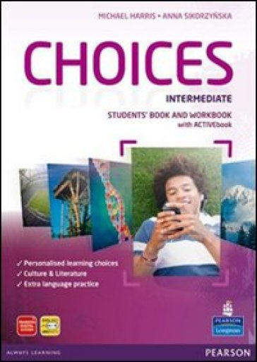 Choices. Intermediate. Student's book-Workbook. Per le Scuole superiori. Con CD Audio. Con CD-ROM. Con espansione online