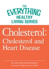 Cholesterol: Cholesterol and Heart Disease