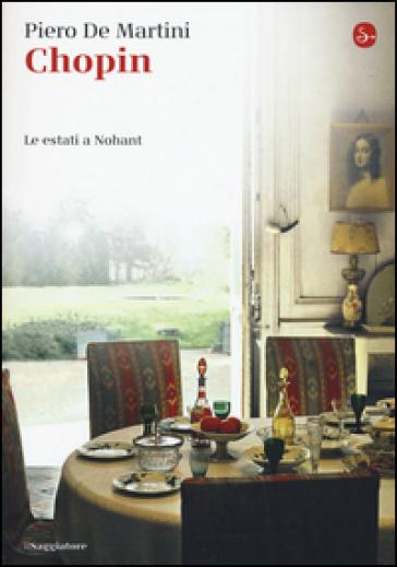 Chopin. Le estati a Nohant - Piero De Martini | Thecosgala.com