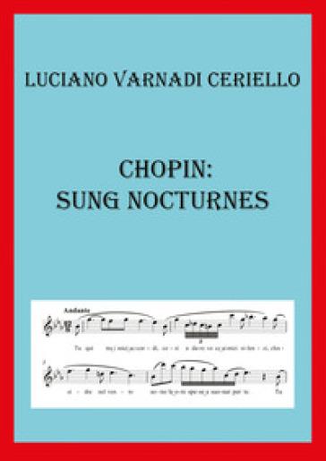 Chopin: sung nocturnes. Ediz. italiana - Luciano Varnadi Ceriello pdf epub