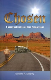 Chosen: A Spiritual Battle of Epic Proportions