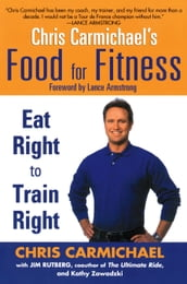 Chris Carmichael s Food for Fitness