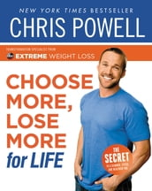 Chris Powell s Choose More, Lose More for Life