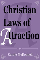 Christian Laws of Attraction